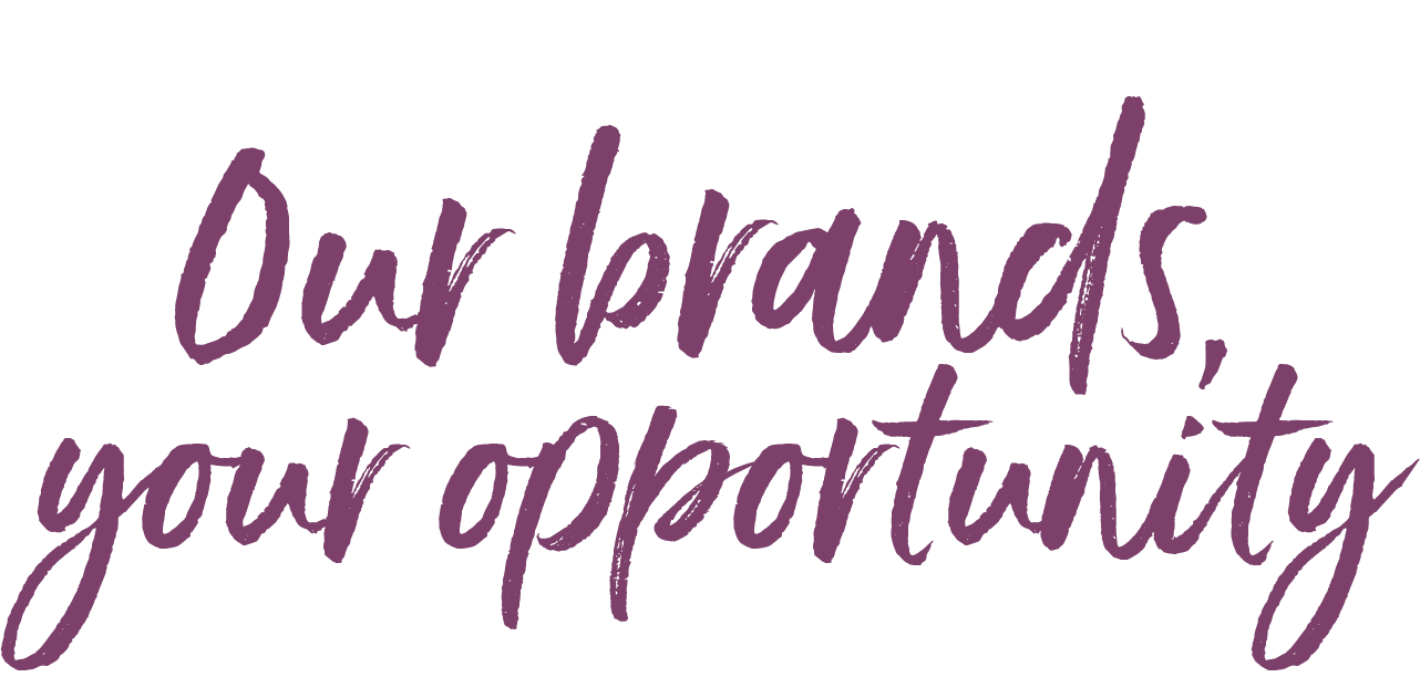 Our brands, your opportunity